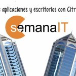 Semana IT – Despliegue de aplicaciones y escritorios con Citrix y VMware