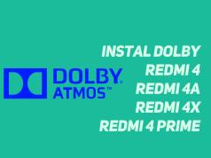 Instal Dolby Atmos Redmi 4 , 4A, 4X, 4 Prime