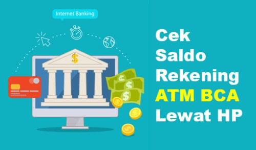 Cara Cek Saldo Rekening ATM BCA Lewat HP