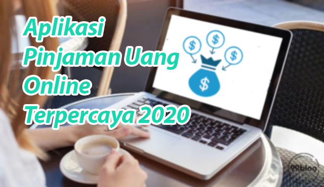 Aplikasi Pinjaman Uang Online Terpercaya 2020