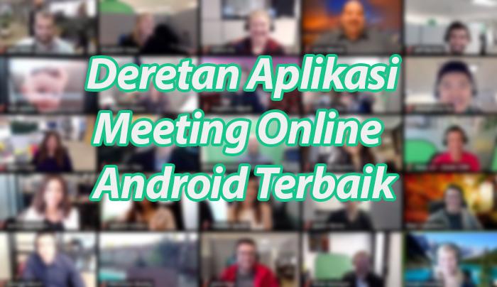 Deretan Aplikasi Meeting Online Android Terbaik