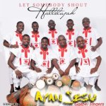 Download Yoruba Gospel: Let Somebody Shout Hallelujah, Iyin Ailopin by Ayan Jesu