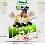 Dj Holly – Ileya Special Fuji Mix II
