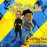 Latest 2018 DJ MoreMuzic X DJ Hazan – Shaku Shaku & PonPon