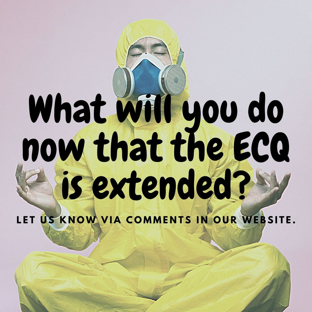 Let us know what new activities you will do and new things you will try now that the ECQ has been extended.