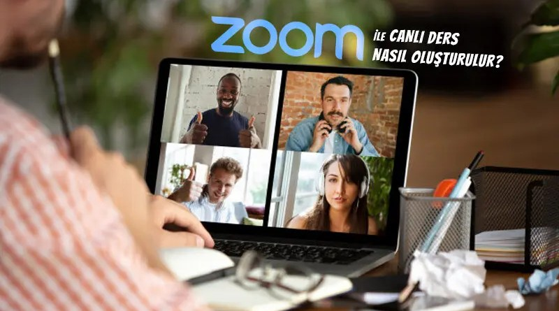 Zoom Canlı Ders Nasıl Oluşturulur