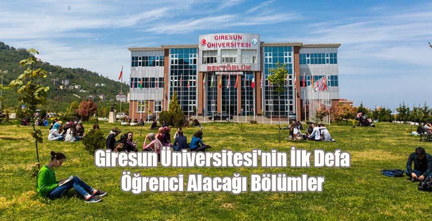 Giresun Üniversitesi'nin İlk Defa Öğrenci Alacağı Bölümler