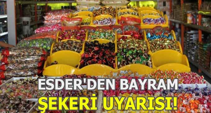 ESDER'den Bayram Şekeri Uyarısı!