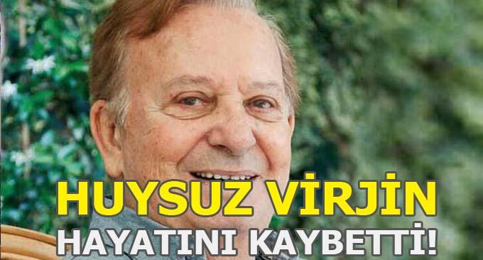 Huysuz Virjin Seyfi Dursunoğlu Hayatını Kaybetti
