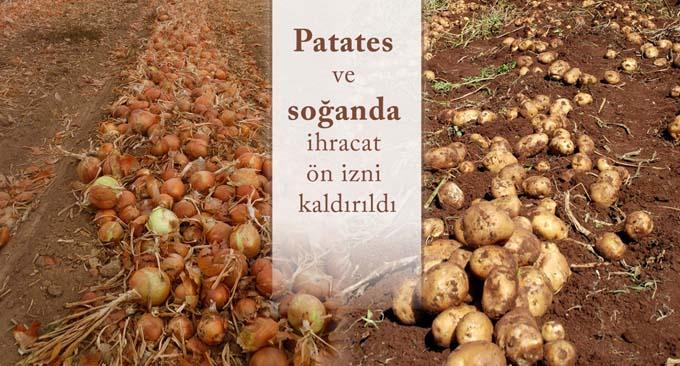 Patates ve soğanda ihracat ön izni kaldırıldı…