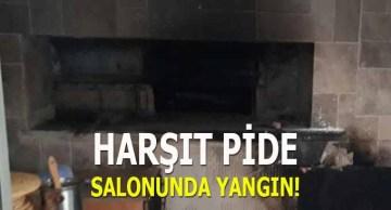 Harşıt Pide Salonunda yangın!