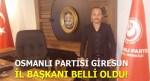 Osmanlı Partisi Giresun İl Başkanı Belli Oldu
