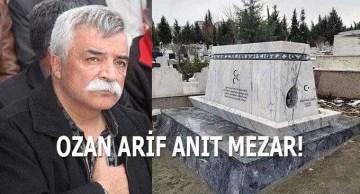 Ozan Arif Anıt Mezar!
