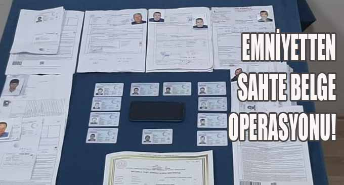 Emniyetten Sahte Belge Operasyonu!