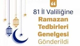 81 İl Valiliğine Ramazan Tedbirleri Genelgesi Gönderildi!