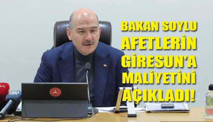 Bakan Soylu Afetlerin Giresun'a Maliyetini Açıkladı!