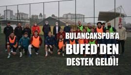 Bulancakspor'a BUFED'den destek geldi!