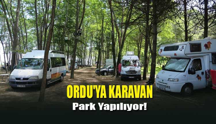 Ordu'ya Karavan Park Yapılıyor!