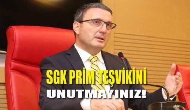 SGK Prim Teşvikini Unutmayınız
