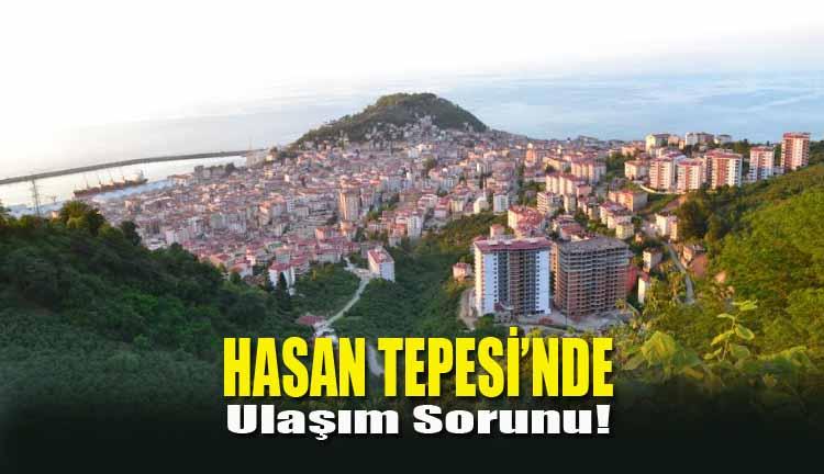 Hasan Tepesi'nde Ulaşım Sorunu!