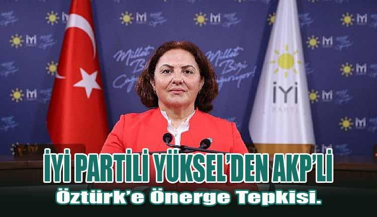 İyi Partili Yüksel'den AKP'li Öztürk'e Önerge Tepkisi