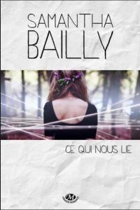 Bailly, Samantha - Ce qui nous lie
