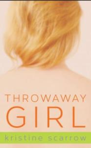 Scarrow, Kristine - Throwaway Girl