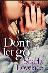 Lovelace, Sharla - Don't let go