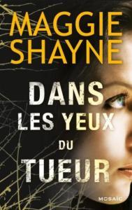 Shayne, Maggie - Dans les yeux du tueur