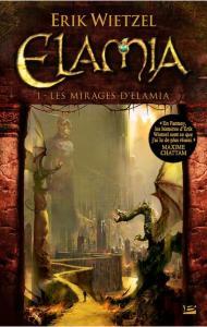 Wietzel, Erik - Elamia 1 - Les mirages d'Elamia