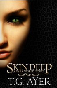 Ayer, T.G. - Darkworld 1 - Skin Deep