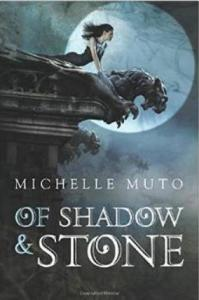 Muto, Michelle - Of Shadow and Stone