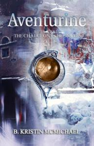 01 - McMichael, B. Kristin - The Chalcedony Chronicles 3 - Aventurine