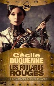 Duquenne, Cécile - Les Foulards Rouges #1 - Lady Bang and the Jack