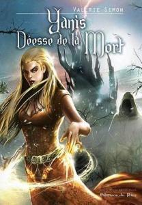 Simon, Valérie - Arkem #1 - Yanis déesse de la mort