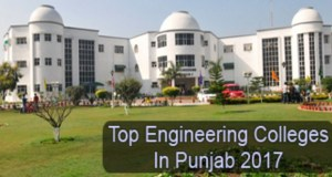 Punjab Top Engineering Colleges 2017-18 Admission, Fee Structure, Placement Information