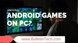 How To Play Android Games on PC {Working Trick}