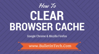 How To Clear Browser Cache in Chrome & Mozila Firefox