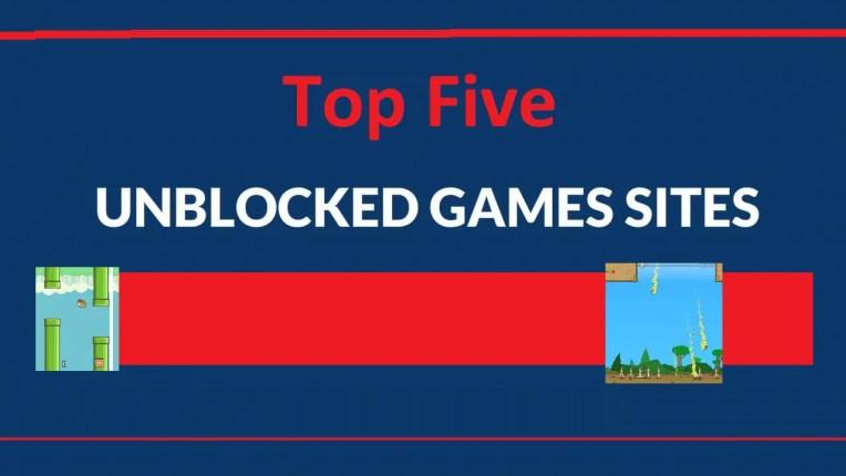 Top Five Best Unblocked Games Websites