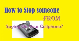 How To Stop Someone From Spying On Your Cellphone?