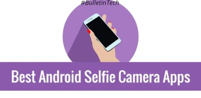 10 Best Android Selfie Camera Apps to Get Awesome Selfies