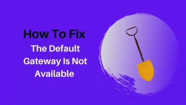 The Default Gateway is Not Available Windows 10 Error [Fixed]