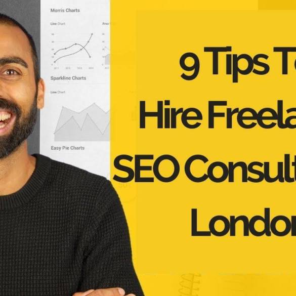 9 Tips To Hire Freelance SEO Consultant In London