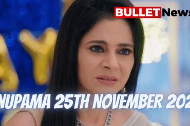 Anupama, 25th November 2020