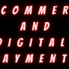 E-Commerce and Digital Payments