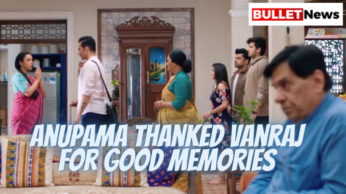 Anupama thanked vanraj
