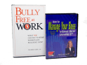 Bully Free at Work (hardcover) & How to Manage Your Boss (2 CD Set)
