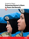 Enhancing Women′s Share in Peace and Security - Symposium Report