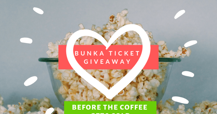 Bunka Ticket Giveaway 2019! – Before The Coffee Gets Cold