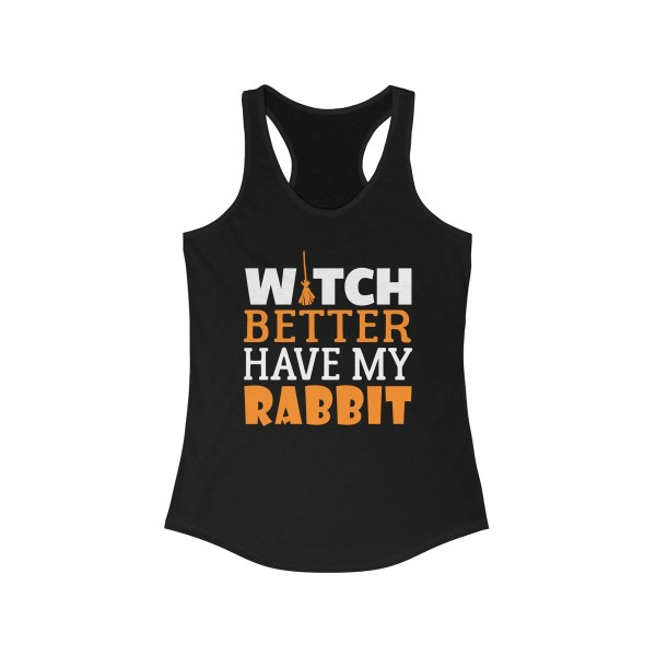 Witch Better Have My Rabbit Halloween – Tank Top